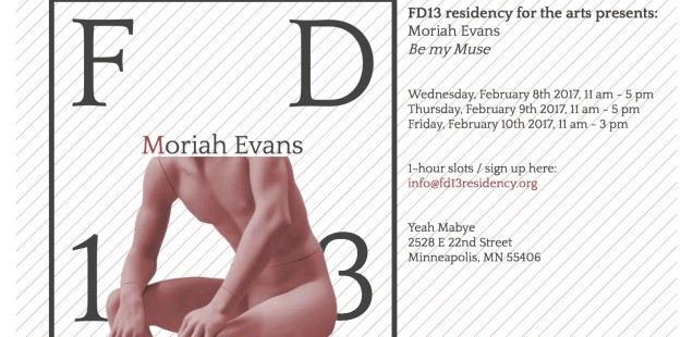 FD13 presents: Moriah Evans. Be My Muse. 8–10 February 2017, 11am–5pm. Yeah Maybe.